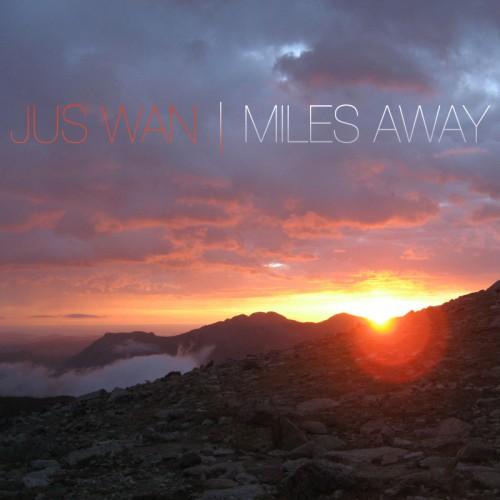 Jus Wan - Miles away