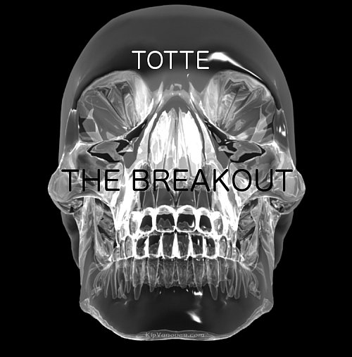 TOTTE - The Breakout